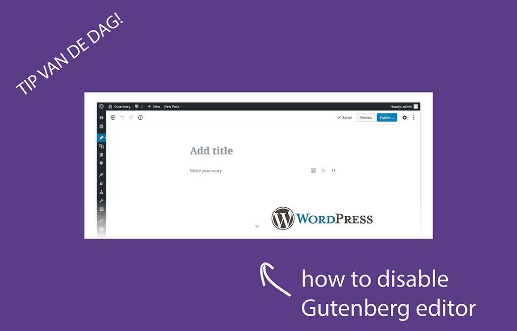 Mijn WordPress ziet er ineens anders uit. Schakel de Gutenberg editor uit!